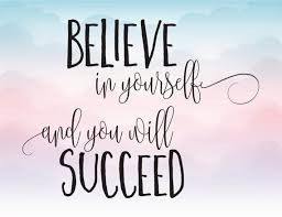Believe in yourself!!!!