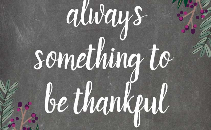 Time to be thankful….10 things I'm Grateful for